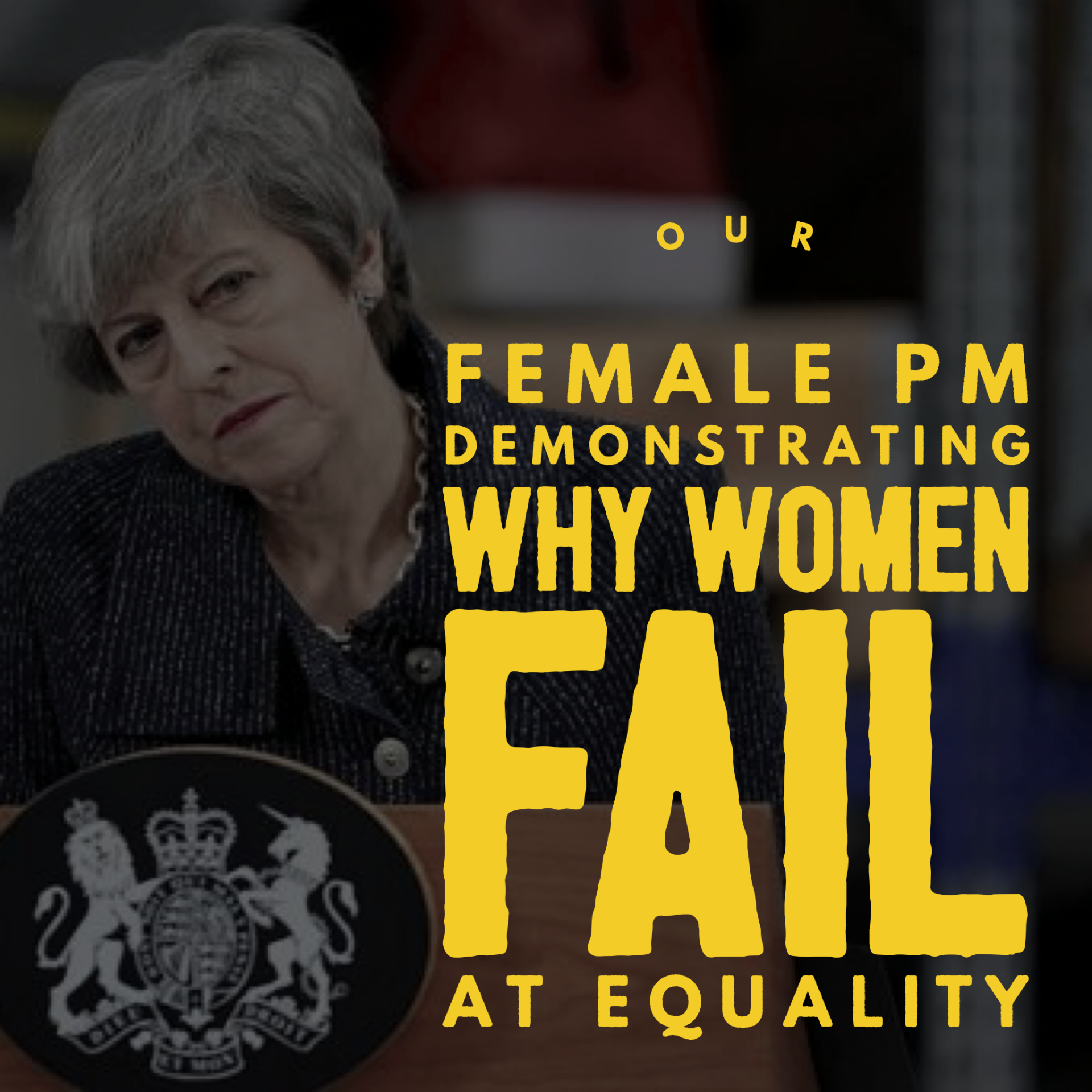 How Theresa May – a Female PM - Showed Why Women Fail at Equality